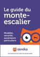 Le guide du monte-escalier : plateforme, ascenseur particulier, chaise élévatrice