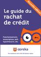 Le guide du rachat de crédit