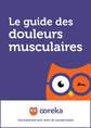 Le guide des douleurs musculaires