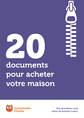 20 documents pour acheter votre maison