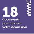 18 documents pour donner votre démission