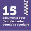 15 documents pour récupérer votre permis de conduire