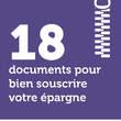 18 documents pour bien souscrire votre épargne