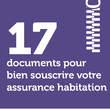 17 documents pour bien souscrire votre assurance habitation
