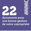 22 documents pour une bonne gestion de votre copropriété
