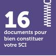 16 documents pour bien constituer votre SCI