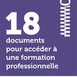 18 documents pour accéder à une formation professionnelle